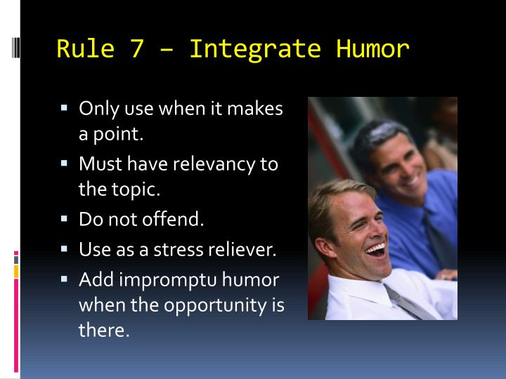 Rule 7 – Integrate Humor