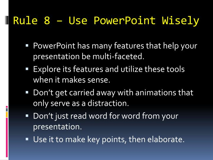 Rule 8 – Use PowerPoint Wisely