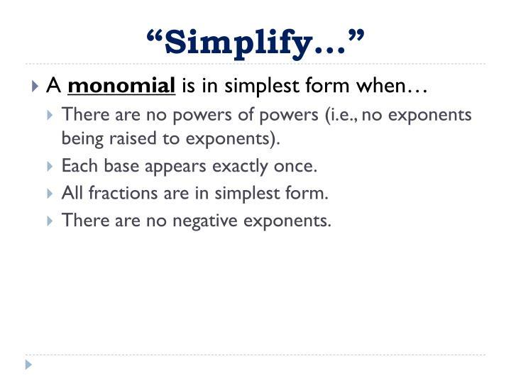 """Simplify…"""