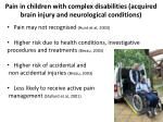 pain in children with complex disabilities acquired brain injury and neurological conditions
