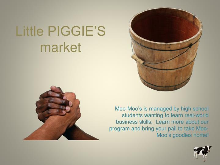 Little PIGGIE'S market
