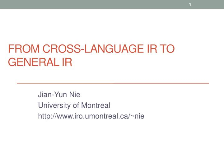 From cross language ir to general ir