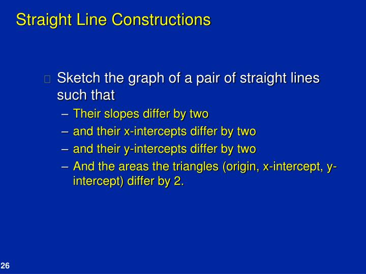 Straight Line Constructions