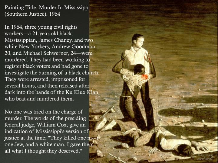Painting Title: Murder In Mississippi (Southern Justice), 1964