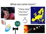 what are some icons1