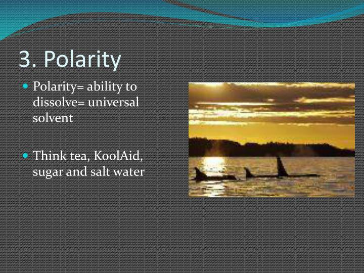 3. Polarity