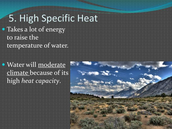 5. High Specific Heat