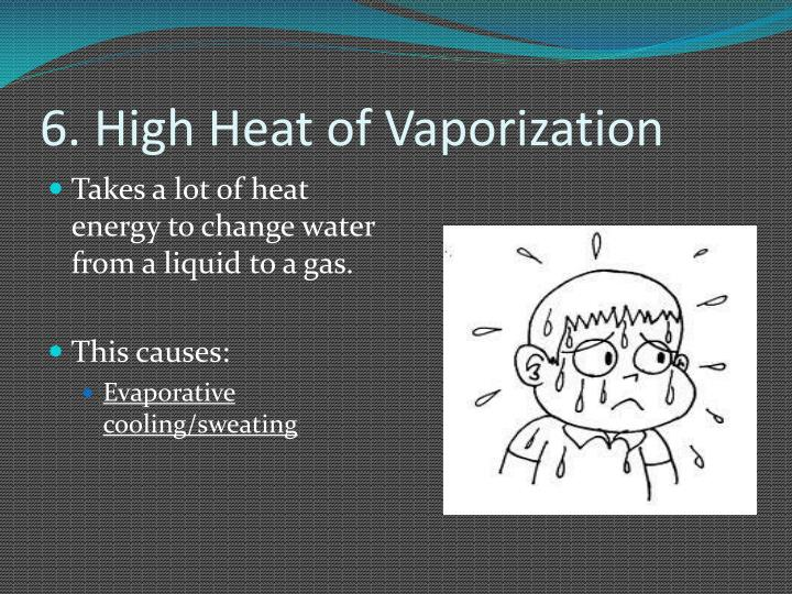 6. High Heat of Vaporization