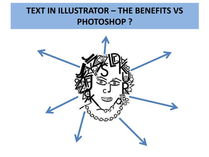 Text in illustrator the benefits vs photoshop
