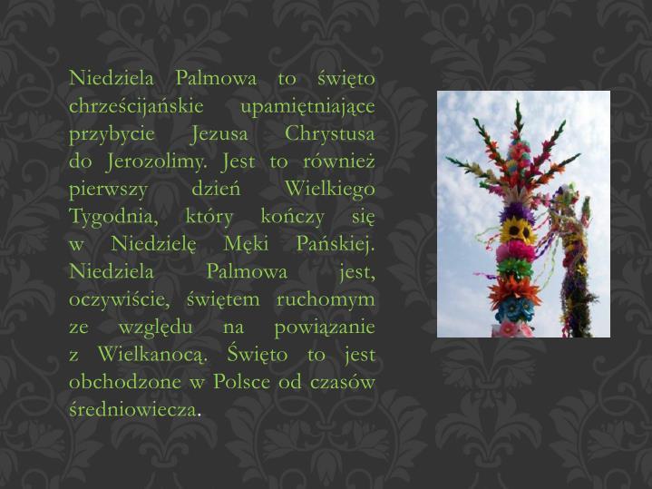 Niedziela Palmowa to święto chrześcijańskie upamiętniające przybycie Jezusa Chrystusa