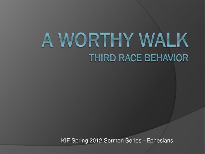 KIF Spring 2012 Sermon Series - Ephesians