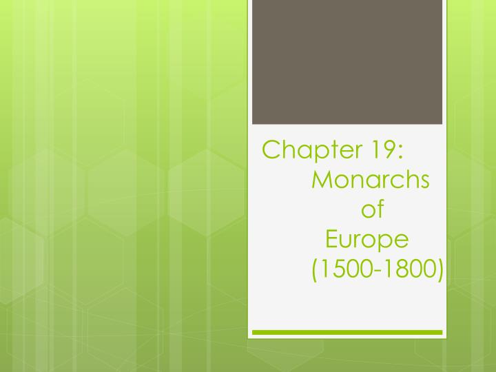 Chapter 19 monarchs of europe 1500 1800