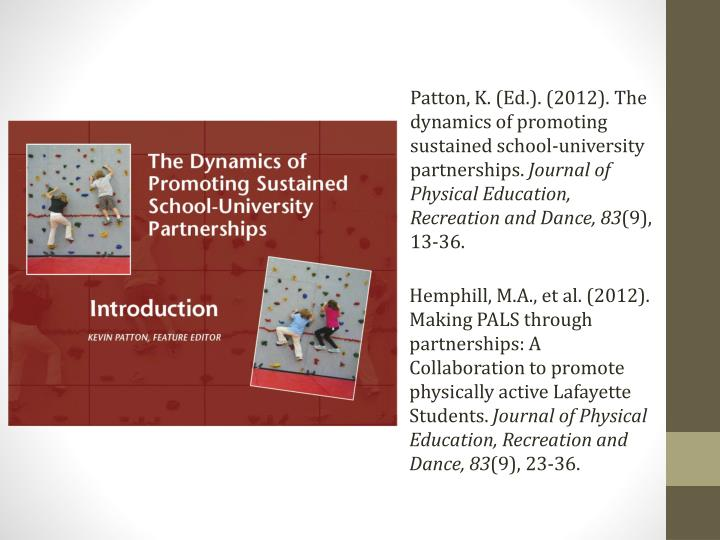 Patton, K. (Ed.). (2012). The dynamics of promoting sustained school-university partnerships.