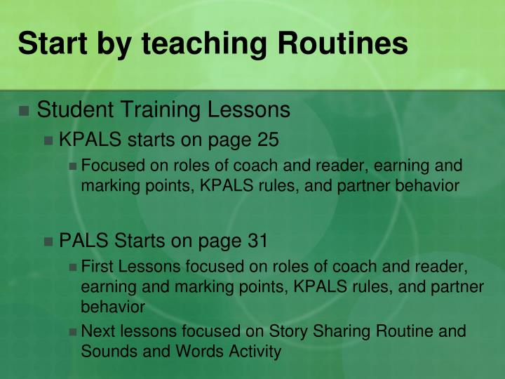 Start by teaching Routines