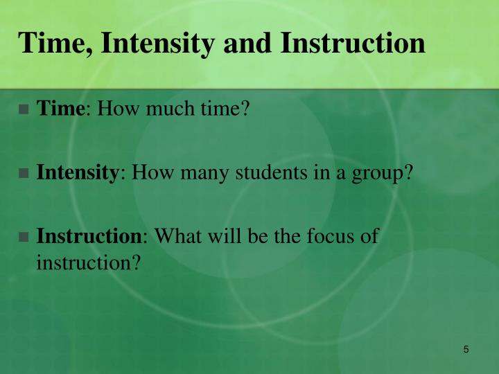 Time, Intensity and Instruction
