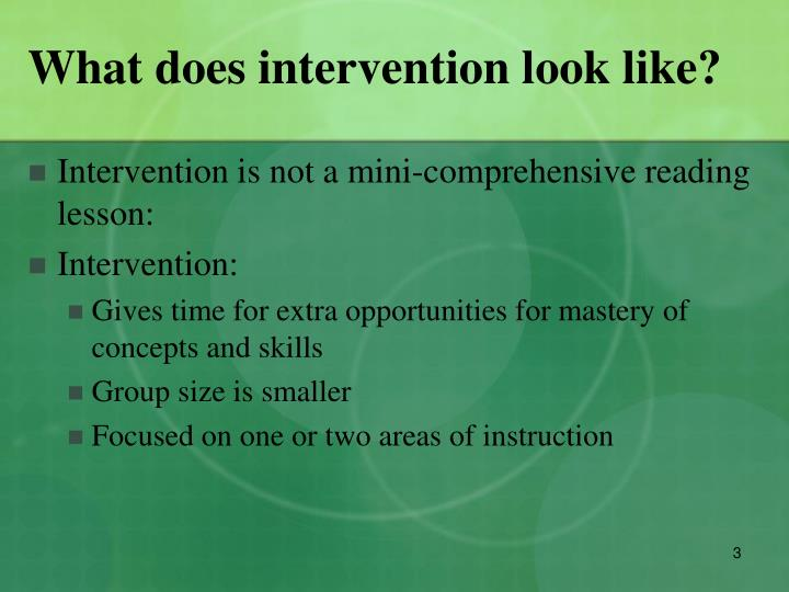 What does intervention look like?