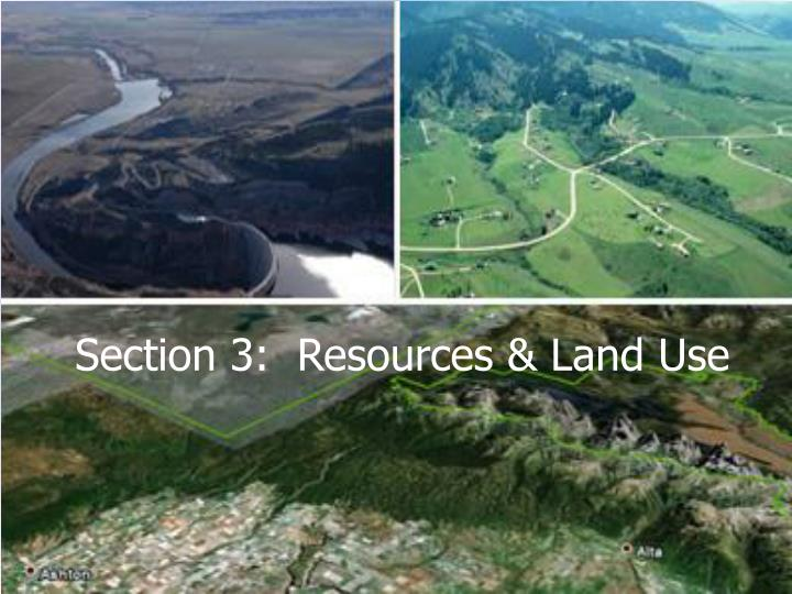 Section 3:  Resources & Land Use