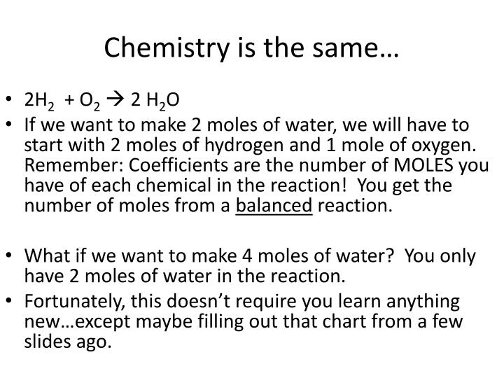 Chemistry is the same…