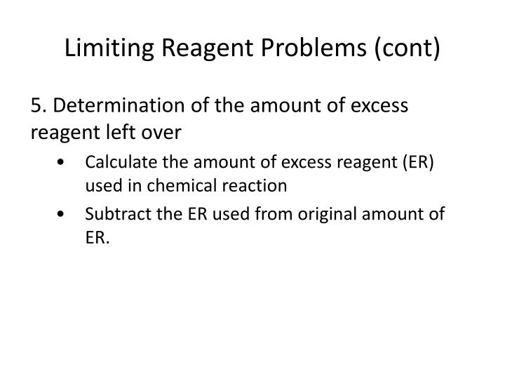 Limiting Reagent Problems (cont)