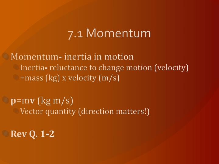 7.1 Momentum