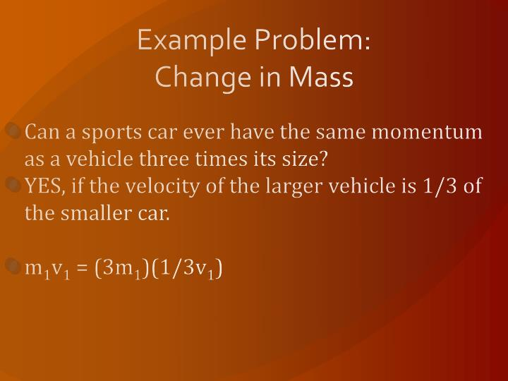 Example Problem: Change in Mass