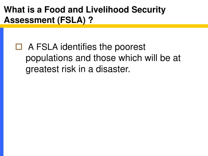 What is a Food and Livelihood Security  Assessment (FSLA) ?