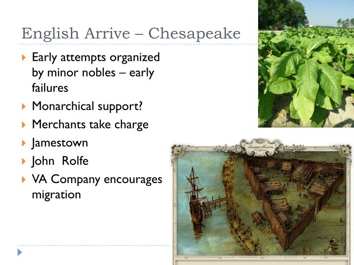 the challenges of the colonists in the chesapeake and new england colonies The chesapeake colonies, starting in jamestown in colonial virginia, were generally populated by people who wanted to make money, including people who had been held in debtors' prisons in england .