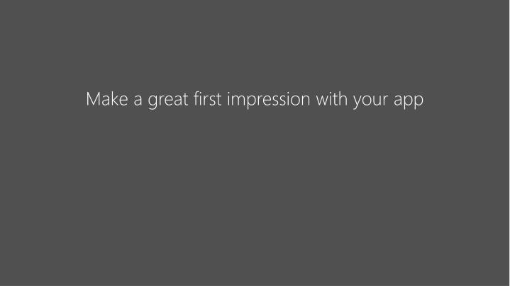 Make a great first impression with your app