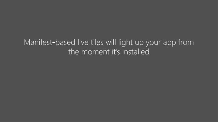 Manifest-based live tiles will light up your app from the moment it's installed
