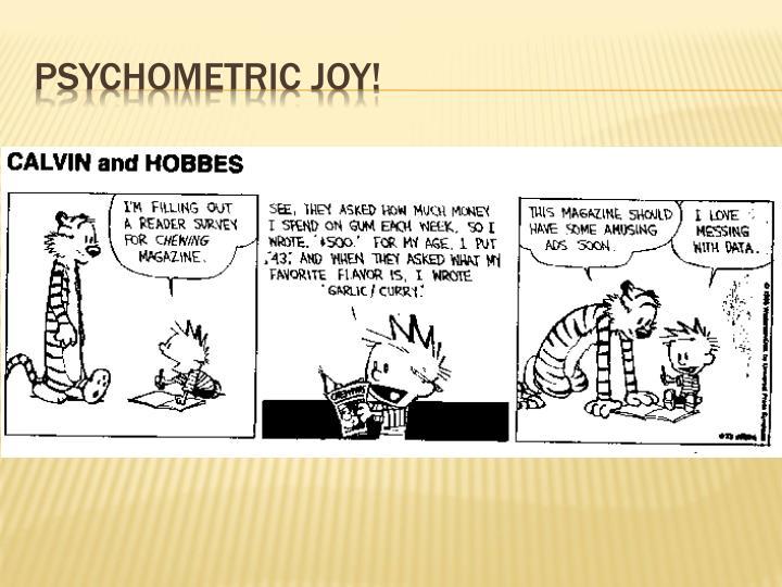 Psychometric Joy!