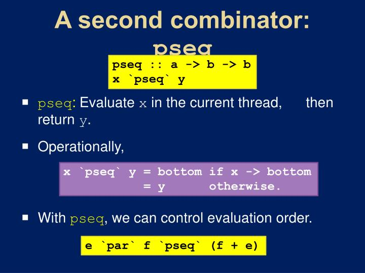 A second combinator:
