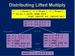 distributing lifted multiply