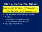 step 4 sequential fusion