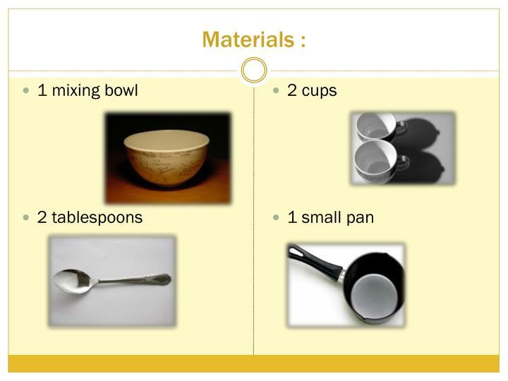 Materials :