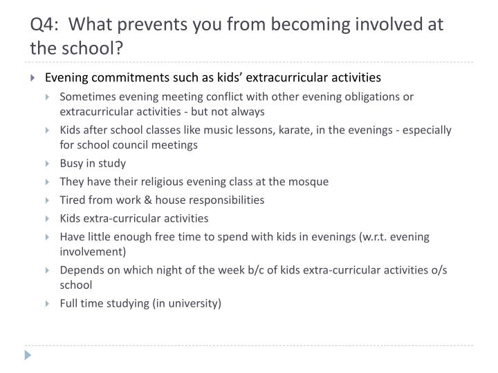 Q4:  What prevents you from becoming involved at the school?