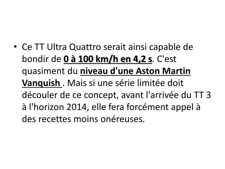 Ce TT Ultra Quattro serait ainsi capable de bondir de