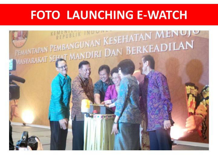 FOTO  LAUNCHING E-WATCH