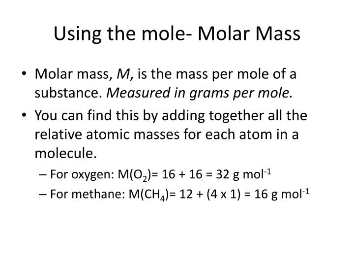 Using the mole- Molar Mass