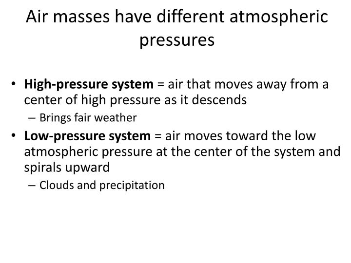 Air masses have different atmospheric pressures