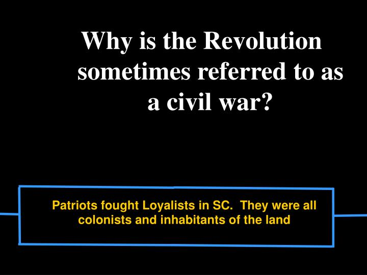 Why is the Revolution sometimes referred to as a civil war?