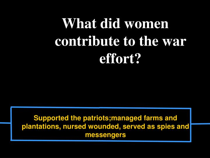 What did women contribute to the war effort?