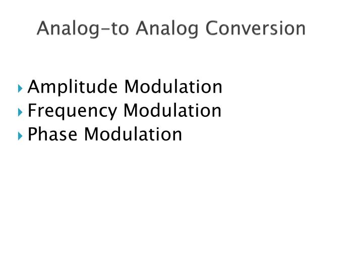 Analog to analog conversion