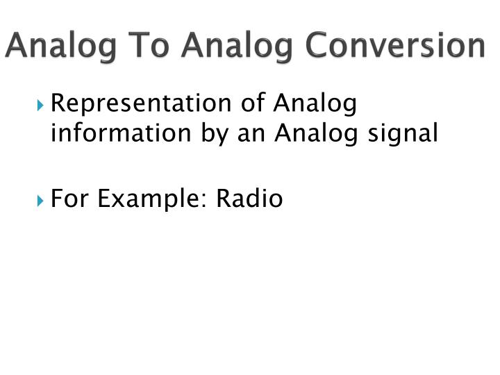 Analog to analog conversion1