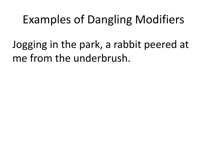 Examples of Dangling Modifiers