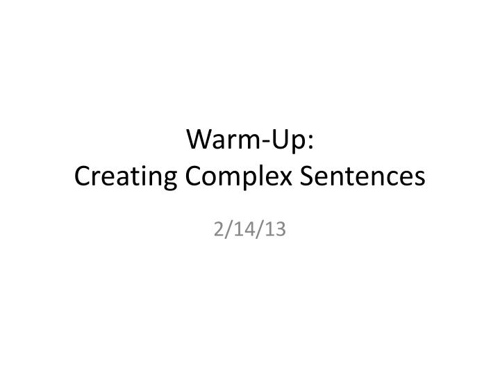 Warm up creating complex sentences