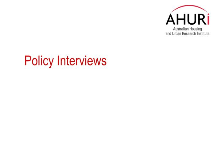 Policy Interviews