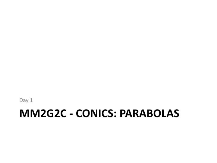 Mm2g2c conics parabolas