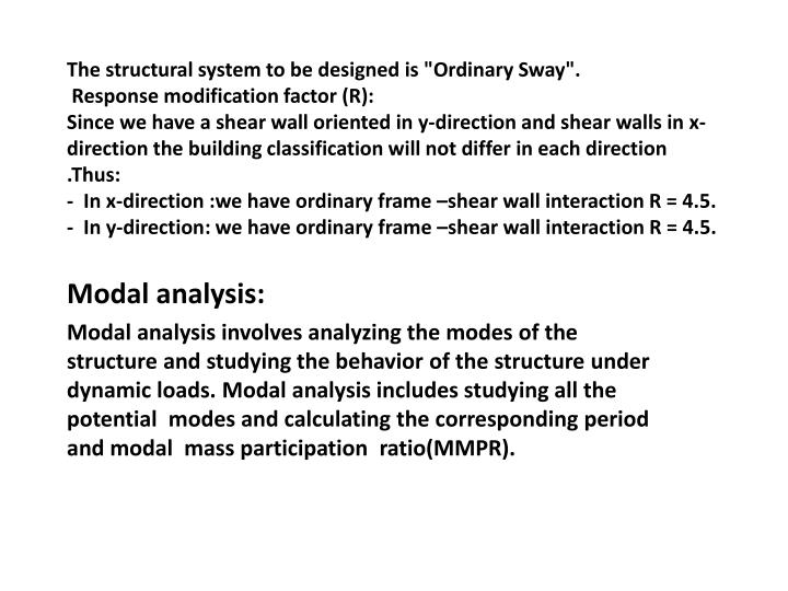 "The structural system to be designed is ""Ordinary Sway""."