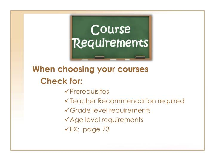 When choosing your courses