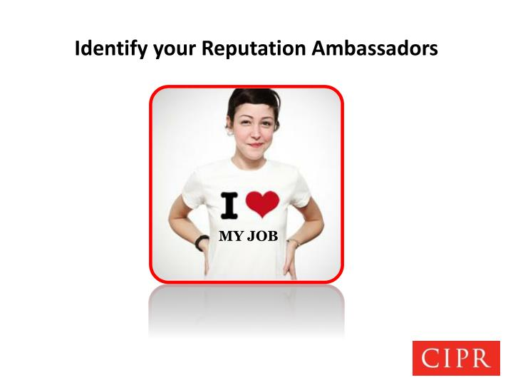 Identify your Reputation Ambassadors
